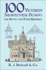 100 Victorian Architectural Designs for Houses and Other Buildings 0 9780486421551 0486421554
