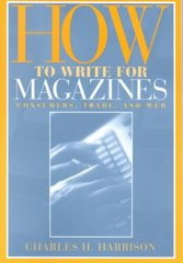 How to Write for Magazines 1st Edition 9780205317431 020531743X