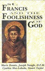 St. Francis and the Foolishness of God 1st Edition 9780883448991 0883448998