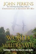 The World Is As You Dream It 1st Edition 9780892814596 0892814594