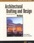 Architectural Drafting and Design, 4E Workbook 4th edition 9780766815483 076681548X
