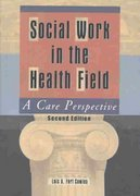 Social Work in the Health Field 2nd edition 9780789021182 0789021188