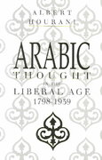 Arabic Thought in the Liberal Age 1798-1939 0 9780521274234 0521274230