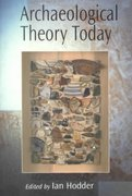 Archaeological Theory Today 1st edition 9780745622699 0745622690