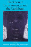 Blackness in Latin America and the Caribbean 0 9780253211934 025321193X