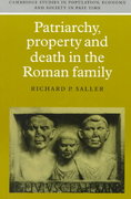 Patriarchy, Property and Death in the Roman Family 0 9780521599788 0521599784