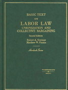 Basic Labor Law Unionization and Collective Bargaining 2nd edition 9780314065834 0314065830