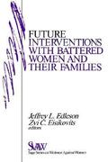 Future Interventions with Battered Women and Their Families 0 9780803959453 0803959451