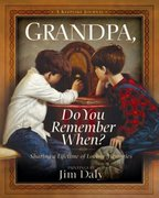 Grandpa, Do You Remember When? 0 9780736910514 0736910514