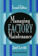 Managing Factory Maintenance 2nd edition 9780831131890 0831131896