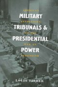 Military Tribunals and Presidential Power 1st Edition 9780700613762 0700613765