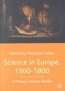 Science in Europe, 1500-1800, A Primary Sources Reader 1st Edition 9780333970027 0333970020