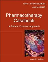 Pharmacotherapy Casebook: A Patient-Focused Approach 7th Edition 9780071488358 0071488359