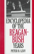 Encyclopedia of the Reagan-Bush Years 0 9780313290183 0313290180