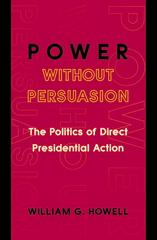 Power without Persuasion 1st Edition 9781400874392 1400874394