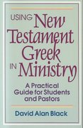 Using New Testament Greek in Ministry 0 9780801010439 0801010438