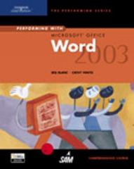 Performing with Microsoft Office Word 2003: Comprehensive Course 1st edition 9780619183745 0619183748