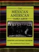 The Mexican American Family Album 1st Edition 9780195124262 019512426X