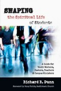 Shaping the Spiritual Life of Students 1st Edition 9780830822843 0830822844