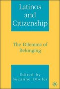 Latinos and Citizenship 1st edition 9781403967404 1403967407