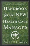 Handbook for the New Health Care Manager 2nd Edition 9780787955601 0787955604