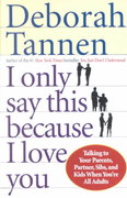 I Only Say This Because I Love You 1st Edition 9780345407528 0345407520