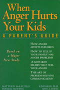 When Anger Hurts Your Kids 0 9781572240452 1572240458