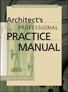 Architect's Professional Practice Manual 1st edition 9780071358361 0071358366