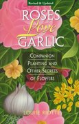 Roses Love Garlic 2nd edition 9781580170284 1580170285