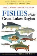 Fishes of the Great Lakes Region, Revised Edition 1st Edition 9780472113712 0472113712