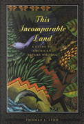 This Incomparable Land 2nd edition 9781571312563 1571312560