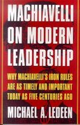 Machiavelli on Modern Leadership 1st Edition 9780312263560 0312263562