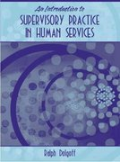 An Introduction to Supervisory Practice in Human Services 1st edition 9780205405503 0205405509