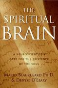 The Spiritual Brain 1st edition 9780060858834 0060858834