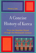 A Concise History of Korea 1st Edition 9780742540057 0742540057