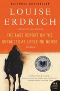 The Last Report on the Miracles at Little No Horse 1st Edition 9780061577628 0061577626