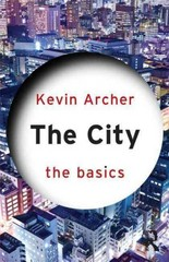 The City: The Basics 1st Edition 9780415670791 0415670799