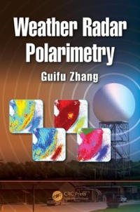Weather Radar Polarimetry 1st Edition 9781439869581 1439869588