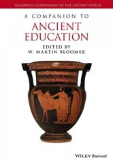 A Companion to Ancient Education 1st Edition 9781444337532 144433753X