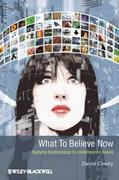 What to Believe Now 1st Edition 9781405199940 1405199946