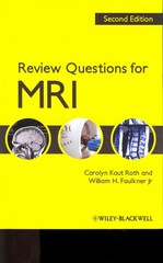 Review Questions for MRI 2nd Edition 9781444333909 1444333909