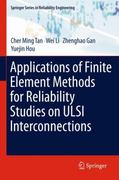 Applications of Finite Element Methods for Reliability Studies on ULSI Interconnections 0 9780857293091 0857293095
