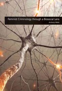 Feminist Criminology through a Biosocial Lens 1st Edition 9781594609664 1594609667