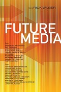 Future Media 1st Edition 9781616960209 1616960205