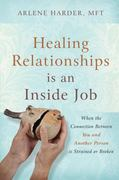 Healing Relationships Is an Inside Job 1st Edition 9781932181548 1932181547