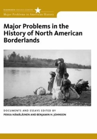 Major Problems in the History of North American Borderlands 1st edition 9780495916925 0495916927