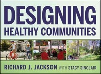 Designing Healthy Communities 1st Edition 9781118033661 1118033663