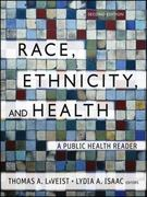 Race, Ethnicity, and Health 2nd Edition 9781118049082 111804908X