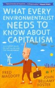 What Every Environmentalist Needs to Know about Capitalism 1st Edition 9781583672419 1583672419