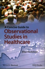 A Concise Guide to Observational Studies in Healthcare 1st Edition 9780470658673 0470658673